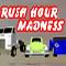 Rush Hour Madness